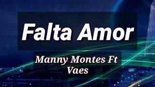 """Letra """"Falta Amor"""" - Manny Montes ft Vaes (Amor Real) 2017"""