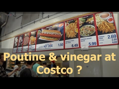Costco In The Middle Of Downtown? Poutine ?? Vinegar ???