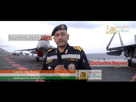 Indian Navy officer Captain DK Sharma Reports TROPEX- 2017 Live on board INS Vikramaditya