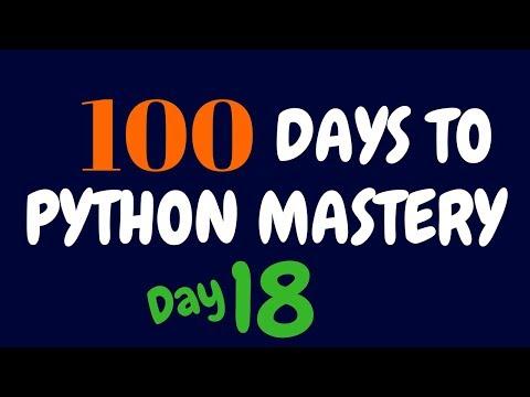 100 Days To Programming Python Mastery - Day 18