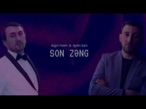 Aydın Sani & Aqşin Fateh - SON ZƏNG / 2018