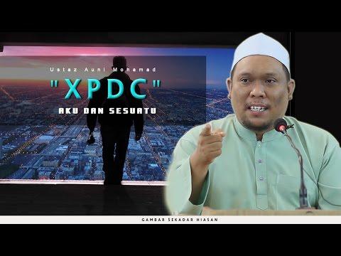 Xpdc...Aku & Sesuatu | Ustaz Auni Mohamad