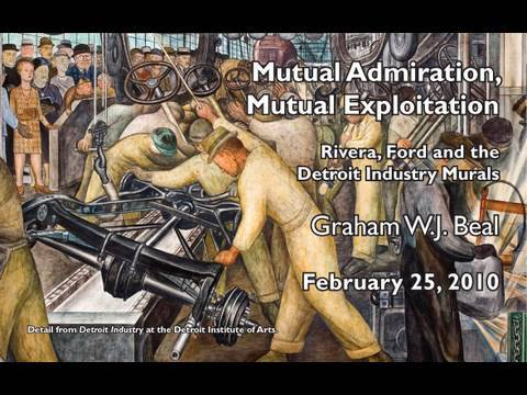 Mutual Appreciation, Mutual Exploitation: Rivera, Ford and the Detroit Industry Murals