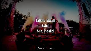 Talk To Myself - Avicii / Sub. Español