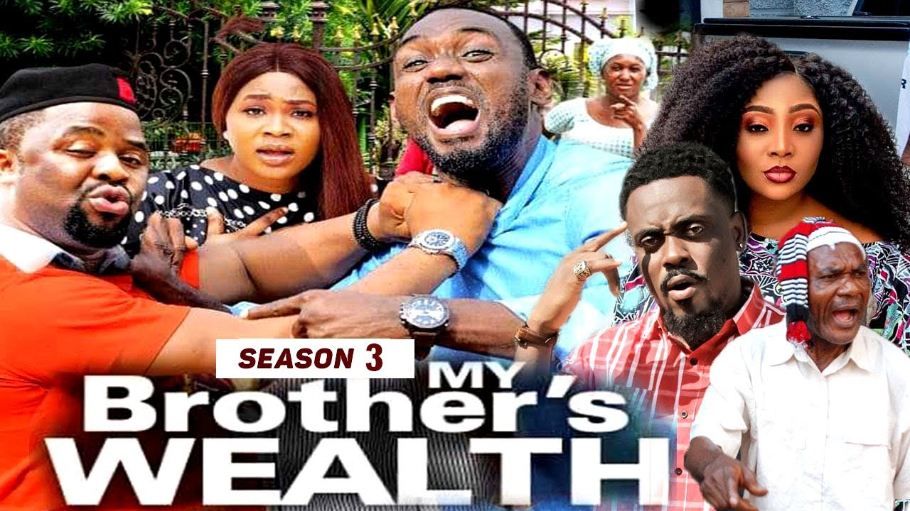Download MY BROTHER'S WEALTH (SEASON 3) {TRENDING NEW MOVIE} - 2021 LATEST NIGERIAN NOLLYWOOD MOVIES