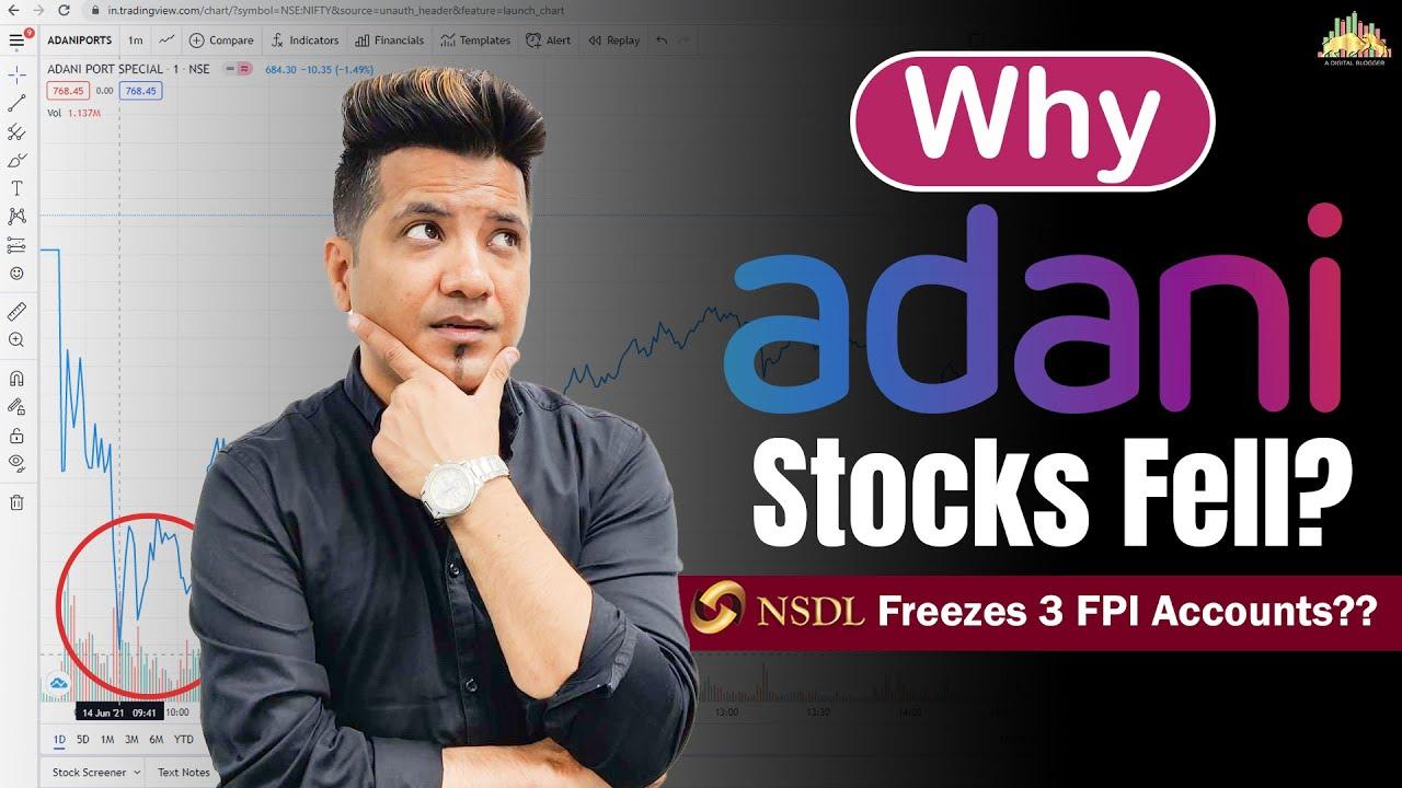 NSDL Freezes 3 Foreign Portfolio Investors Accounts of Adani Group