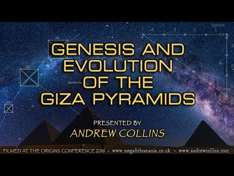 Andrew Collins   Genesis And Evolution Of The Giza Pyramids   Origins Conference