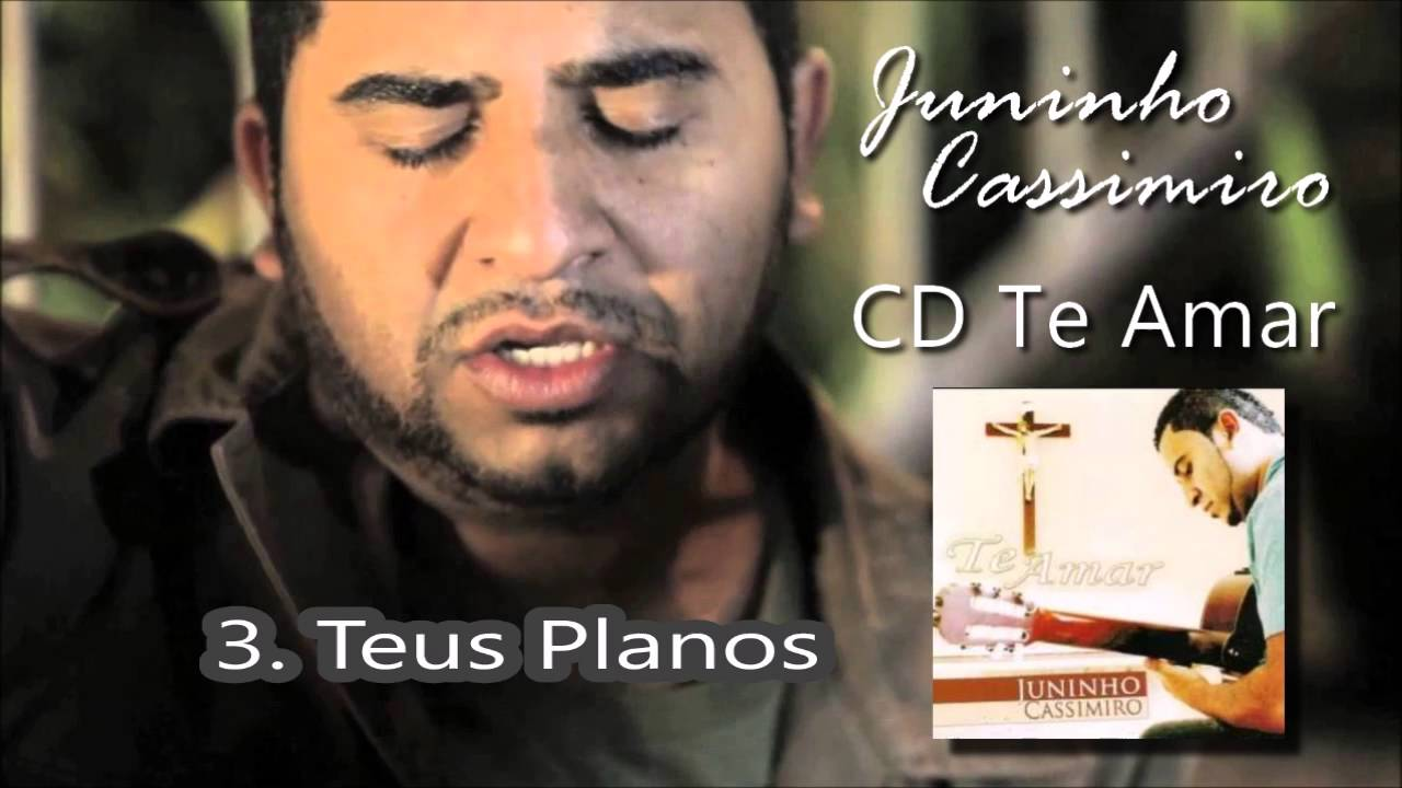 JUNINHO TEUS PLANOS BAIXAR CASSIMIRO MUSICA