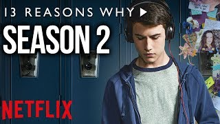 13 Reasons Why Season 2 News and Updates