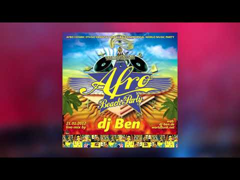 DJ Ben - Afro Beach Party - Live DJ-Mix - 21.01.2012 - Gestrandet Augsburg