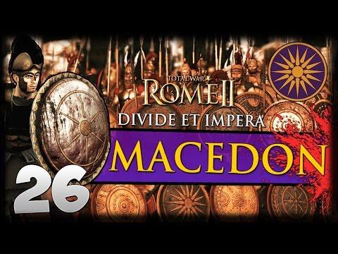 PUSH THEM BACK! Total War: Rome II - Divide Et Impera - Macedon Campaign #26