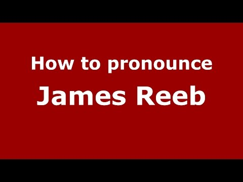 How to pronounce James Reeb (American English/US)  - PronounceNames.com