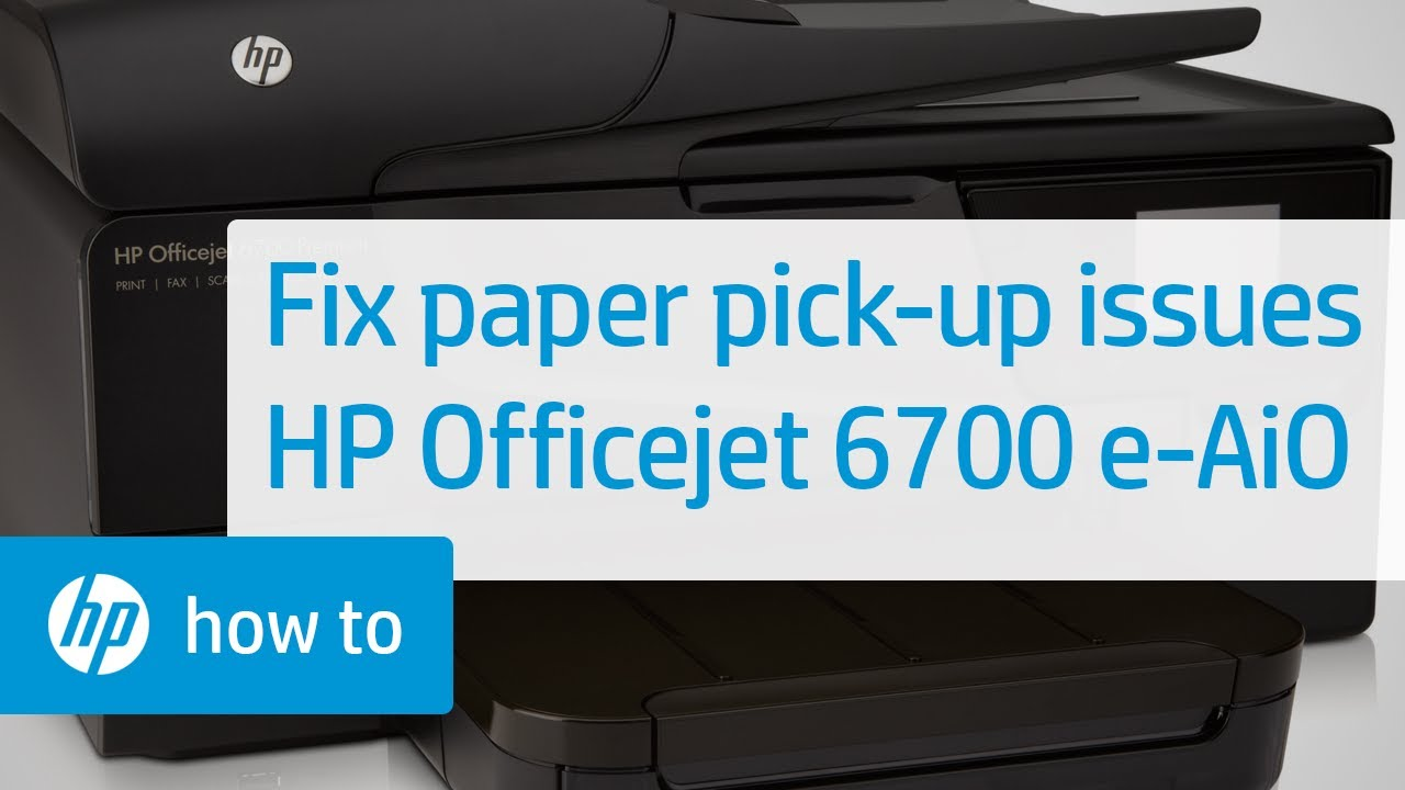 Printer Does Not Pick Up Paper Hp Officejet 6700 Premium