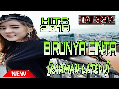 DJ BIRUNYA CINTA HITS 2018 [RAHMAN LATEDU] Fvnky Night Club  =R R G= FULL