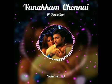 Oh Penne BGM | Vanakkam Chennai