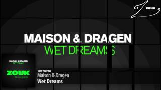 maison dragen   wet dreams original mix