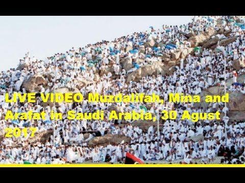 LIVE VIDEO Muzdalifah, Mina and Arafat in Saudi Arabia, 30 Agust 2017  -YouTube