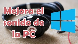 Como Mejorar el Audio de Mi PC Windows | Microsoft Windows | Ecualizador