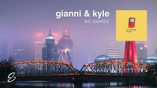 gianni & kyle - no games (prod. nicky quinn x hollywood jb)