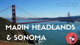 Marin Headlands and Sonoma Wine Country | MOTM VLOG 82