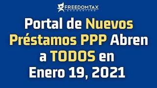 Nuevos Préstamos PPP - Portal Abierto a TODOS Los Bancos el 19 de Enero del 2021 - PPP 1 y PPP 2