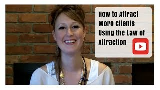 Video How to Attract More Clients Using the Law of Attraction download MP3, 3GP, MP4, WEBM, AVI, FLV Mei 2018