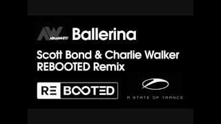 Adam White Feat. Martin Grech - Ballerina (Scott Bond & Charlie Walker REBOOTED Remix) ASOT 686!!