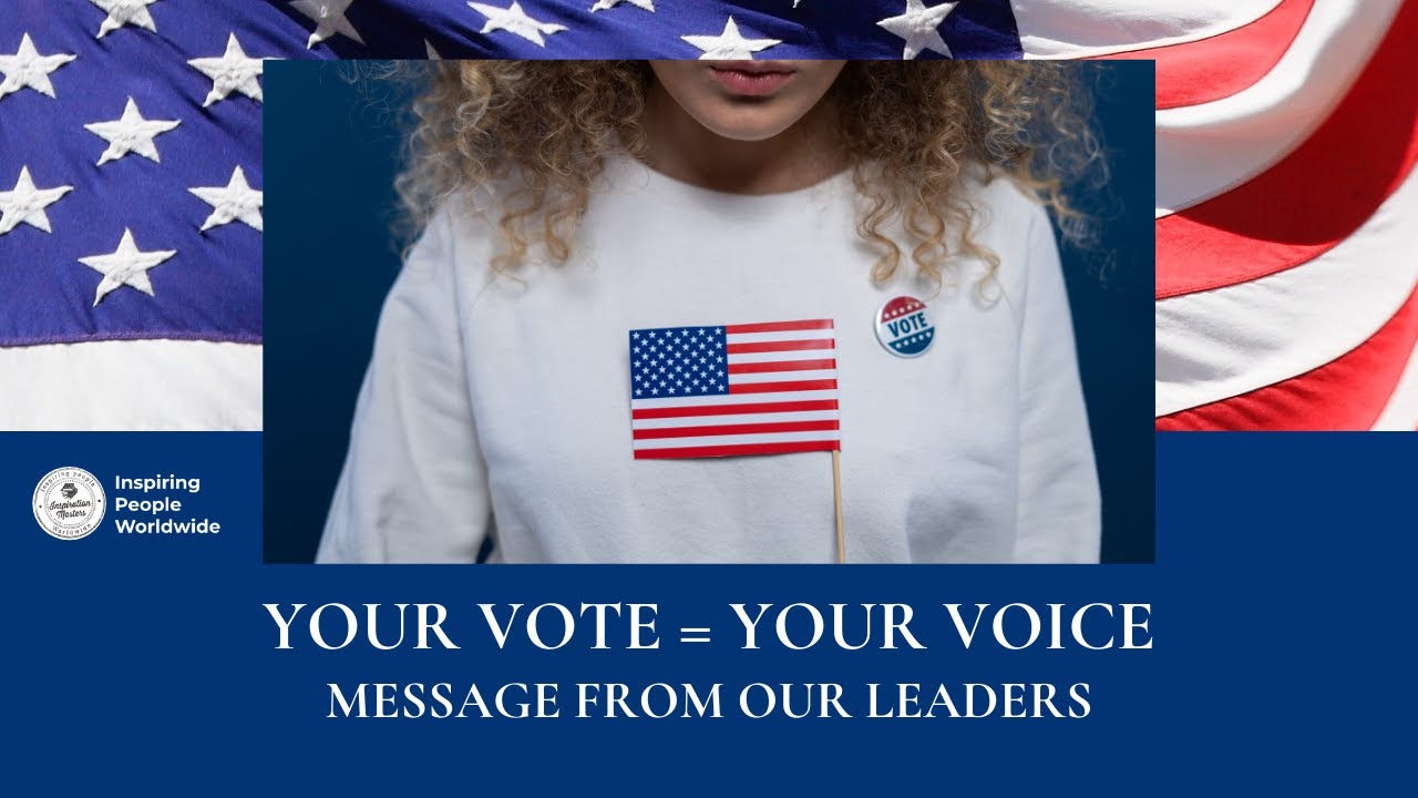 Your vote = Your voice - Message from our leaders - Election 2020