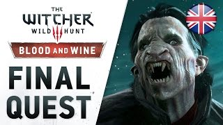 The Witcher 3: Wild Hunt - Blood and Wine - PS4/XB1/PC - Final Quest (Launch Trailer) (English)