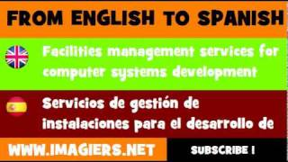 ESPAÑOL = INGLÉS = Servicios de gestión de instalaciones para el desarrollo de sistemas informáticos