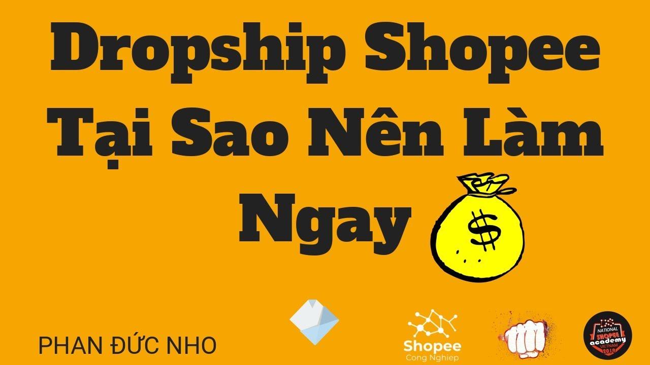 Dropship Shopee Tại Sao Nên Làm Ngay