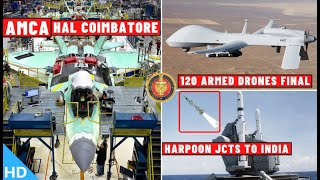 Indian Defence Updates : AMCA In Coimbatore,120 Armed Drones,$82mn Harpoon JCTS,IAF 10 C-UAS Deal