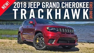 2018 Jeep Grand Cherokee Trackhawk First Drive Review Test Drive Road Test