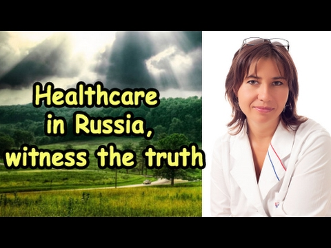 Healthcare in Russia, witness the truth