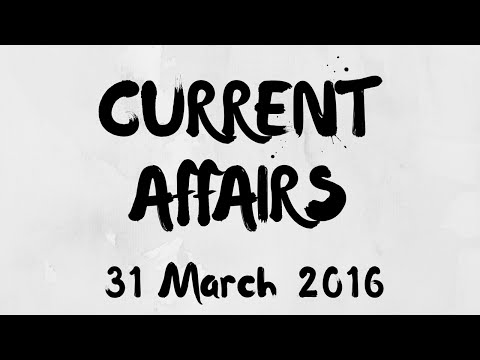 Current Affairs 31 March 2016