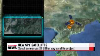 Seoul announces $1 billion spy satellite project