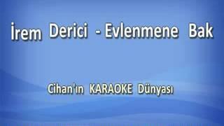 İrem derici - Evlenmene bak karaoke