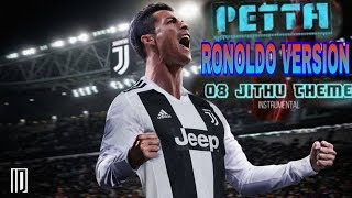 petta jithu theme ronolodo version