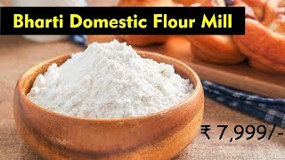 Bharti domestic Flour Mill /Spice Grinder • Contact +91- 9810288464 • Live Demo • Book Yours Now
