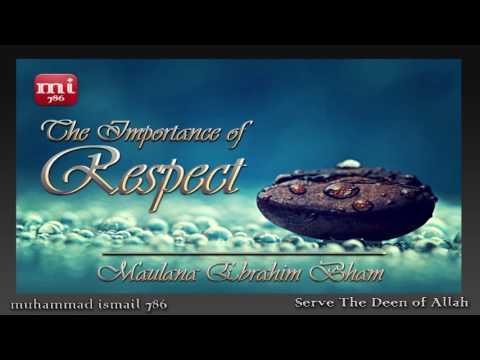 Maulana Ebrahim Bham - The Importance of Respect