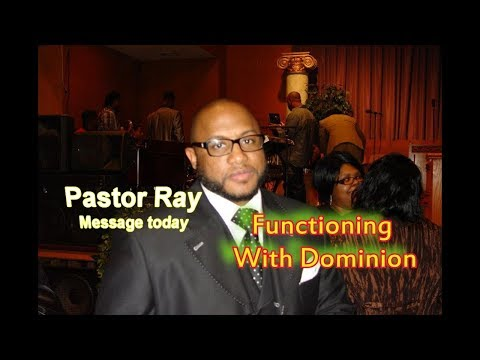 Functioning With Dominion - Gen. 1 : 25 - 26 .   Pastor .R H Robinson