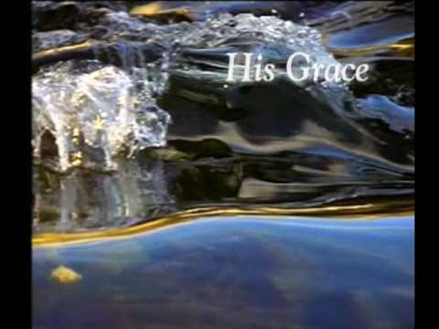 What about His Grace By. The Hoskins Family. JIm Mahalick & Angie Hoskins singing lead