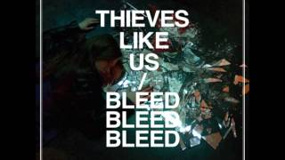 Thieves Like Us - Worthy To Me
