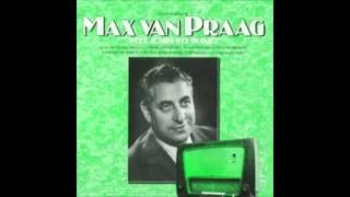 Max van Praag - Als ik tweemaal met m