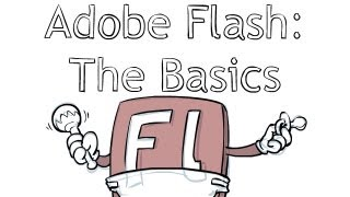 Adobe Flash: The Basics! (interfaces, tools and tips)
