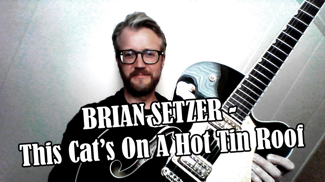This Cat's on a Hot Tin Roof Brian Setzer