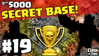 "Clash of Clans ""SECRET Base"" Quest to 5000 ♦ Lost Episode 19 ♦ CoC ♦"
