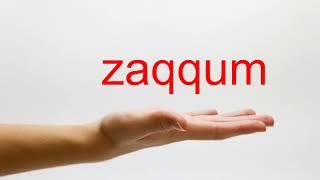 How to Pronounce <b>zaqqum</b> - American English
