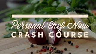 Personal Chef Crash Course Preview