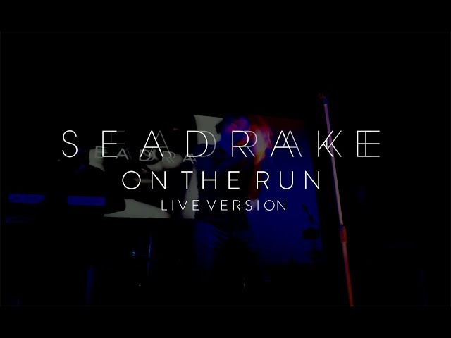 SEADRAKE - On the run (Live Version)